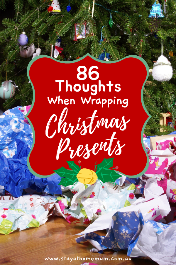 86 Thoughts When Wrapping Christmas Presents   Stay at Home Mum