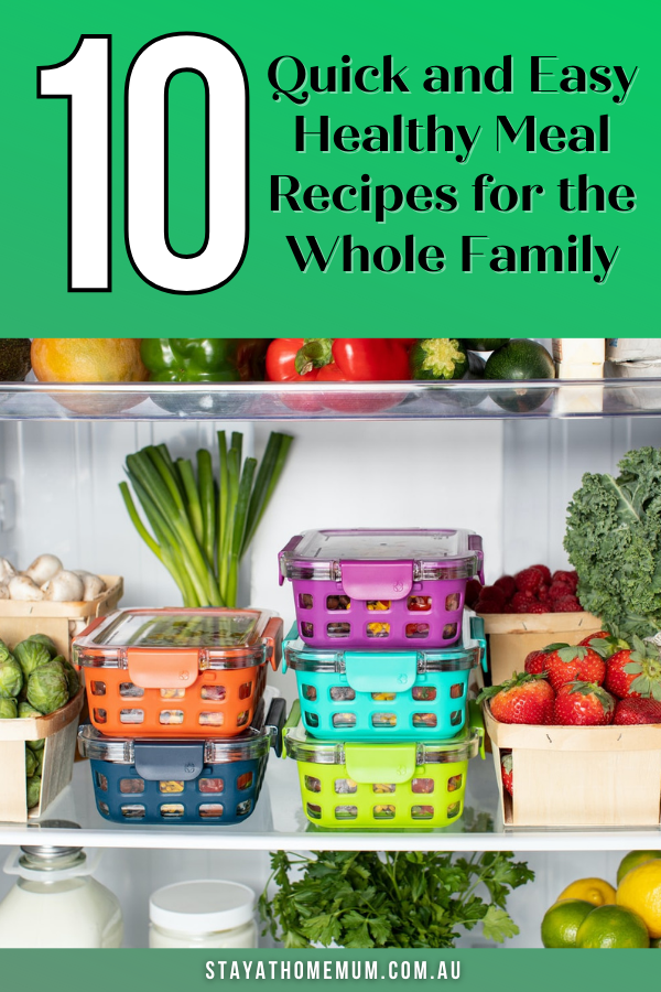 10 Quick and Easy Healthy Meal Recipes for the Whole Family | Stay At Home Mum