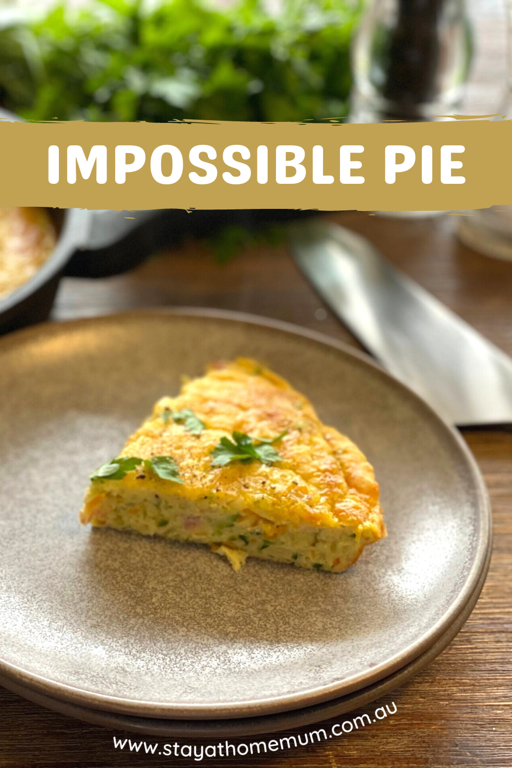 Impossible Pie | Stay at Home Mum