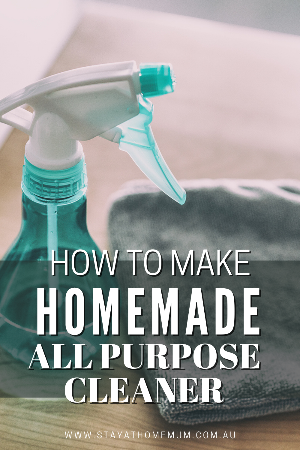 How to Make Homemade All Purpose Cleaner | Stay at Home Mum
