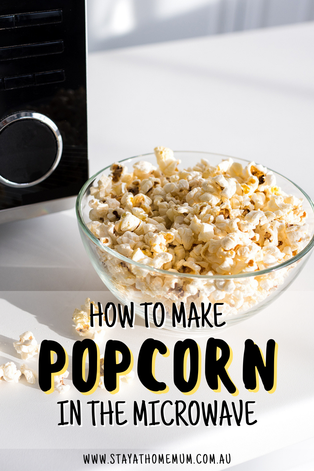 How to Make Popcorn in the Microwave | Stay at Home Mum