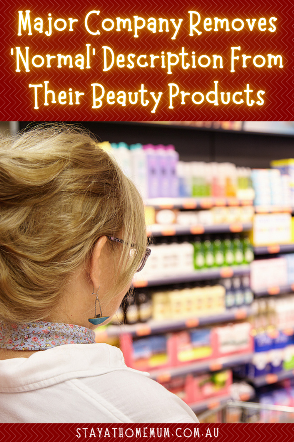 Major Company Removes 'Normal' Description From Their Beauty Products | Stay At Home Mum