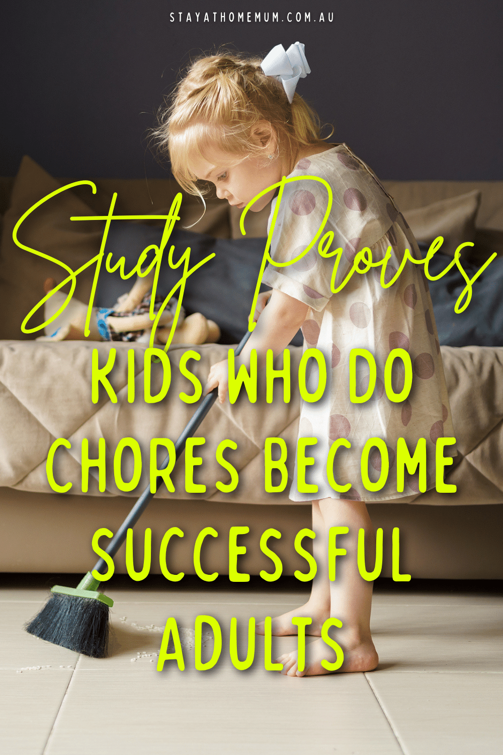 Kids Who Do Chores Become Successful Adults | Stay At Home Mum