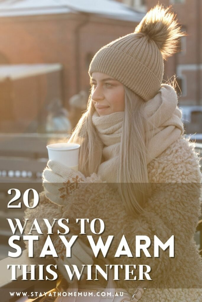 20 Ways To Stay Warm This Winter | Stay at Home Mum