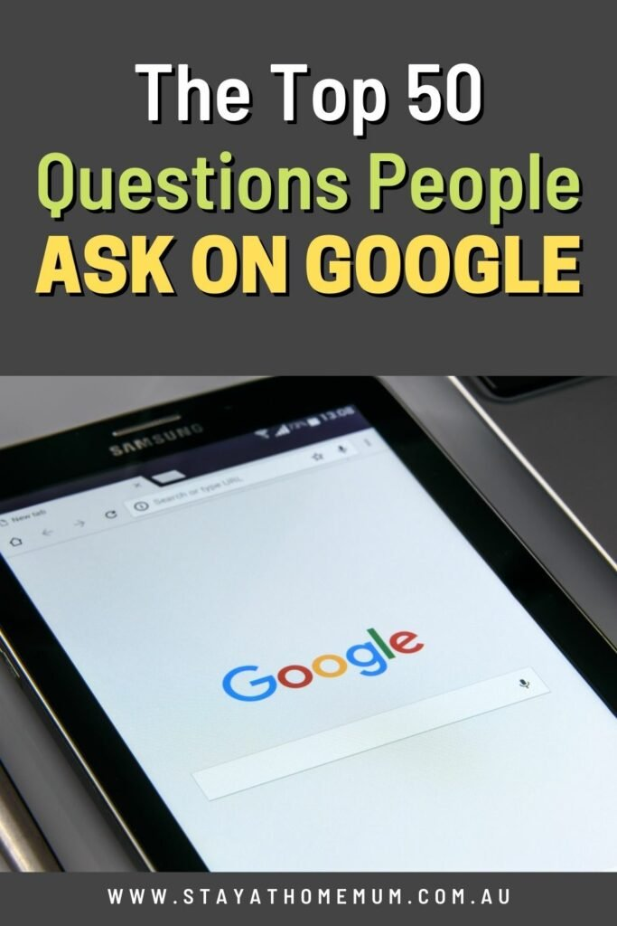The Top 50 Questions People Ask on Google   Stay at Home Mum