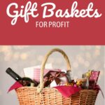 How to Make and Sell Gift Baskets for Profit