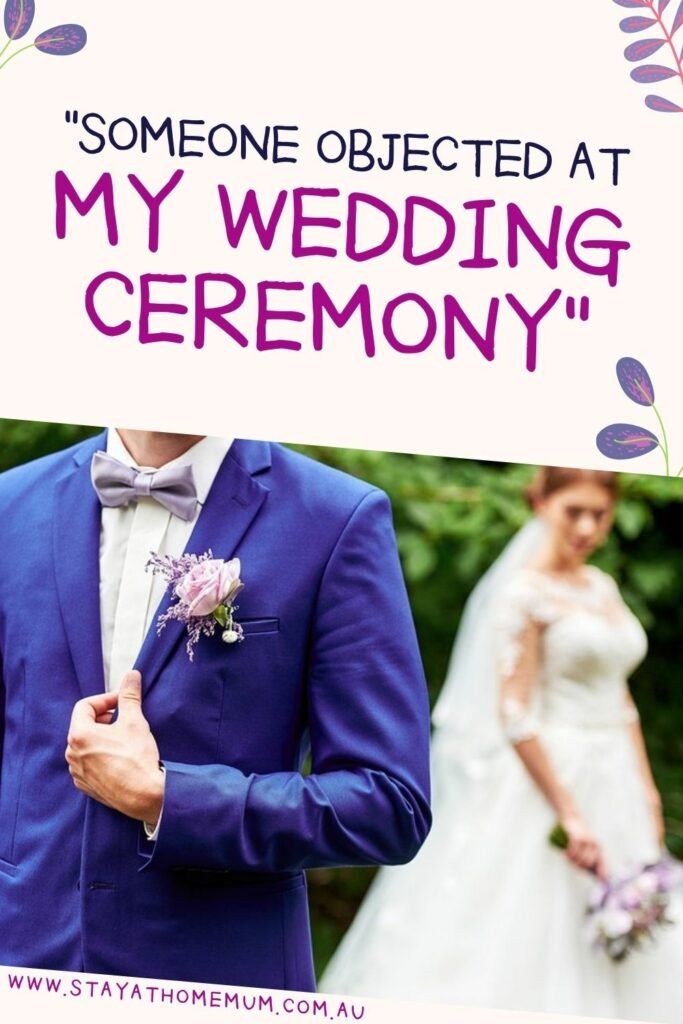 """""""Someone Objected at My Wedding Ceremony"""" 
