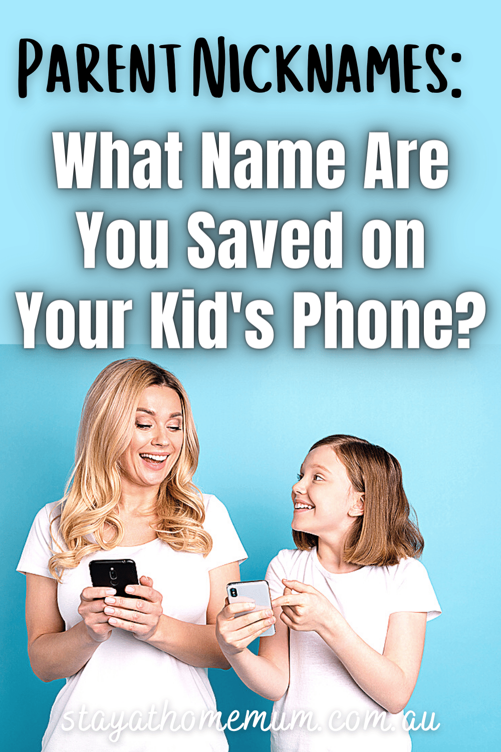 Parent Nicknames: What Are You Saved on Your Kid's Phone?   Stay At Home Mum